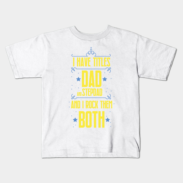 Best Dad And Stepdad Shirt Cute Fathers Day Gift From Wife Fathers