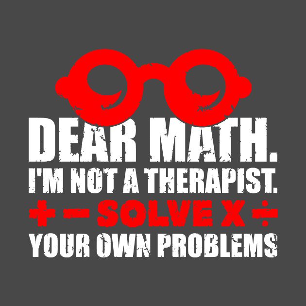 Image result for dear math solve your own problems