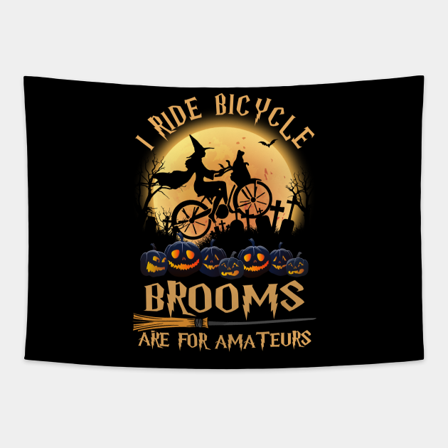 I Ride  bicycle. Brooms Are For Amateur