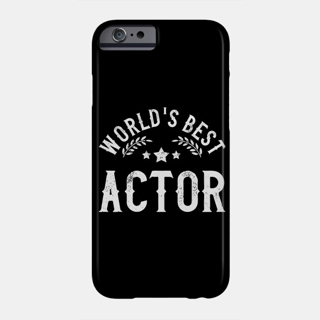Funny Gift World's Best Actor Phone Case