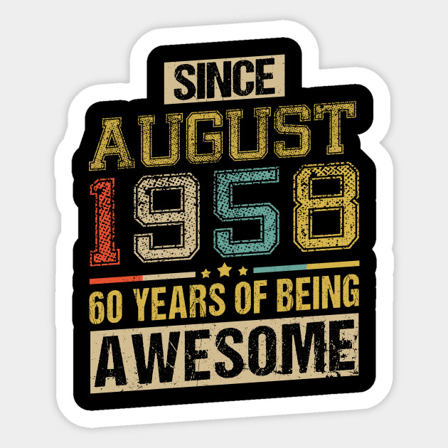 Awesome Since August 1958 60 Years Birthday Gift Sticker