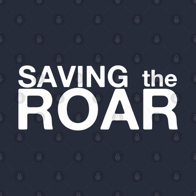 Saving The Roar
