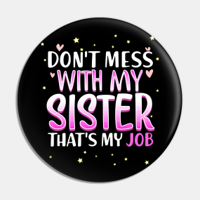 Sister Quotes Pins and Buttons | TeePublic