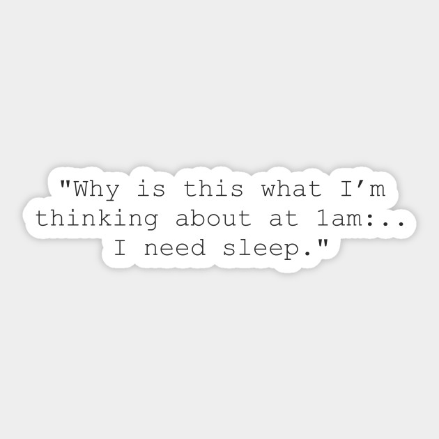 Late Night Thoughts Quotes Sticker Teepublic
