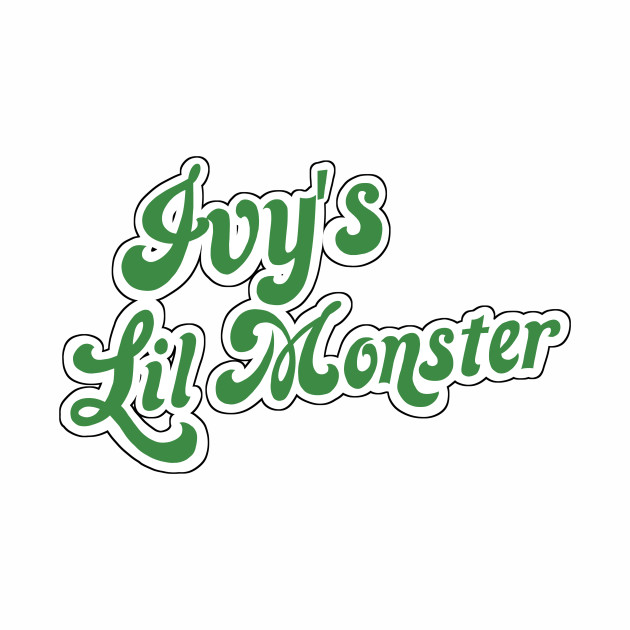 Ivy's Lil Monster