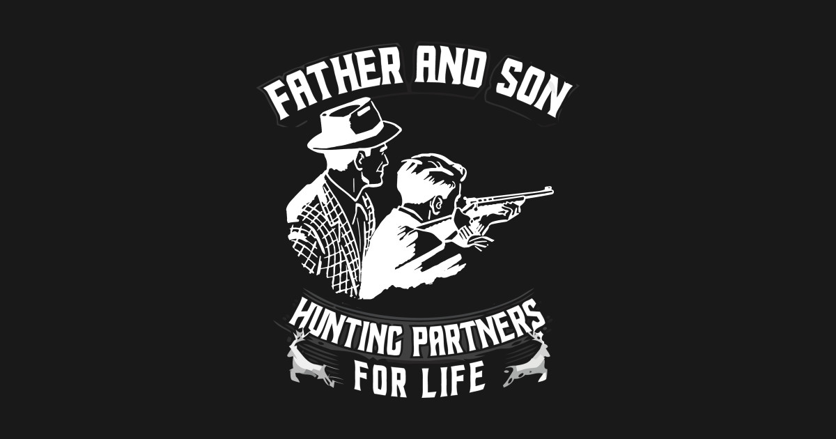66e9ee7a Father and Son Hunting Partners For Life T Shirt - Father And Son ...