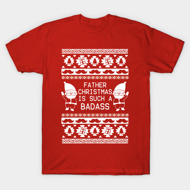 Best christmas gifts Funny ugly Father Christmas badass tee - Ugly ...