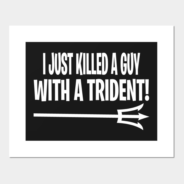 Anchorman Quote - I Just Killed A Guy With a Trident!