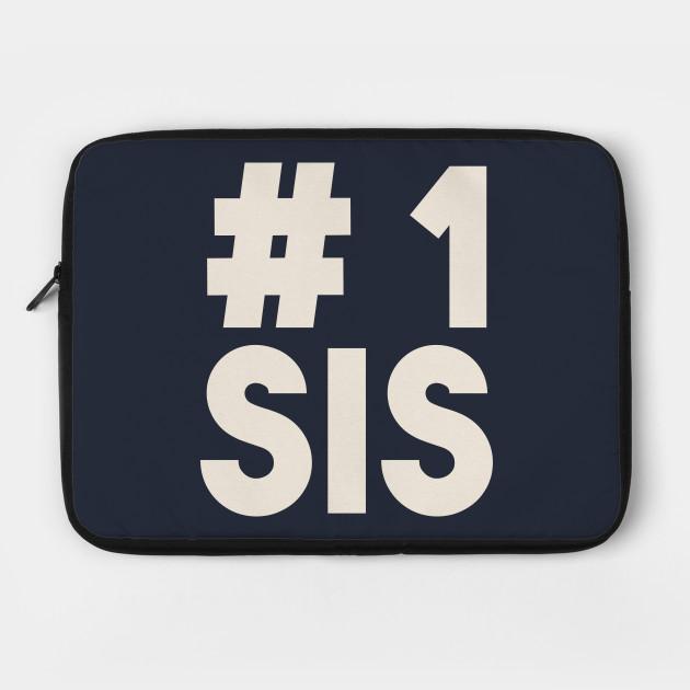 #1 Sis (Number One Sister) - Best Sibling Friend