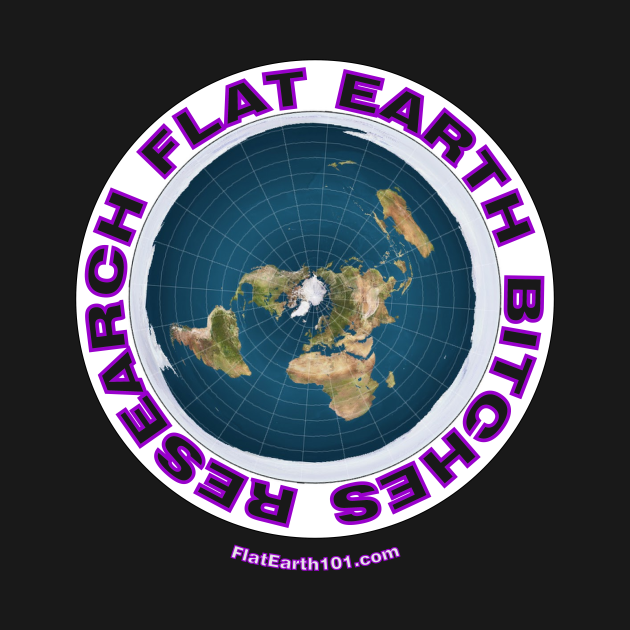 RESEARCH FLAT EARTH BITCHES!