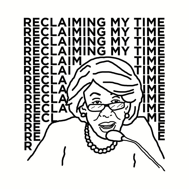 Maxine Waters - Reclaiming My Time