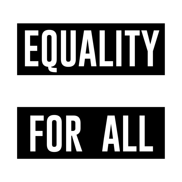 EQUALITY FOR ALL