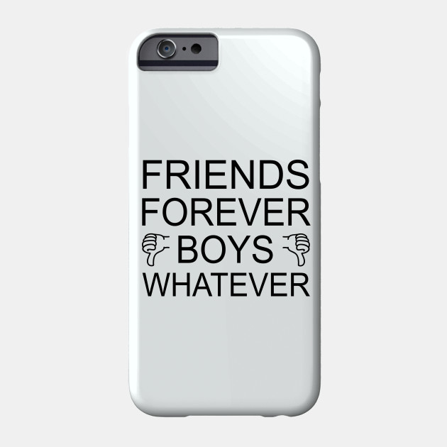 Friends Forever Boys Whatever | Funny girls Holiday Gift Shirt