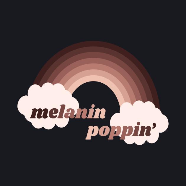 Melanin Poppin'