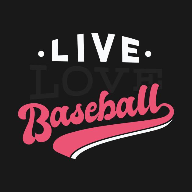 Live Love Baseball