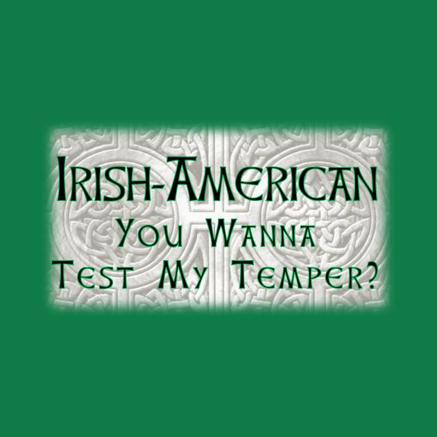 Wanna Test my Irish Temper