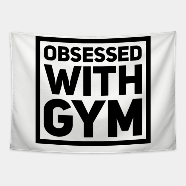 Obsessed with gym