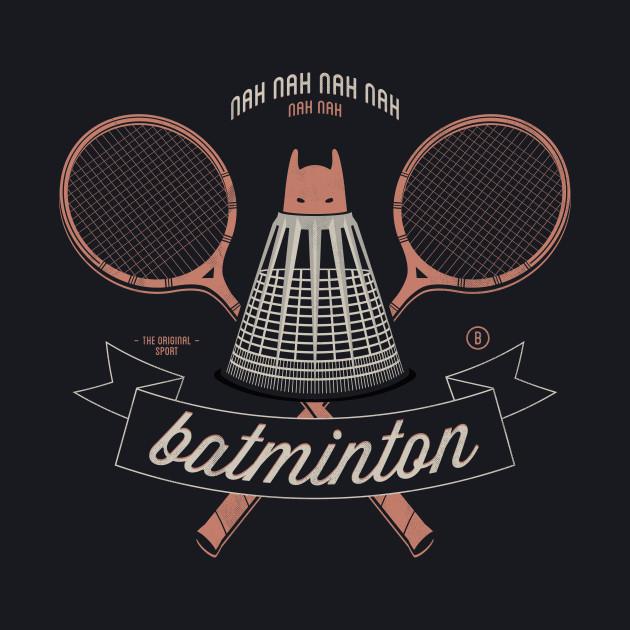 Nah Nah Nah Batminton