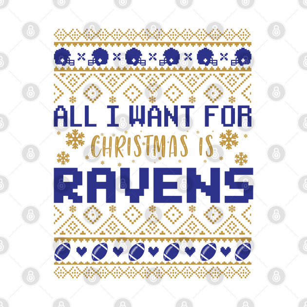 All I Want For Christmas Is Ravens T-Shirt