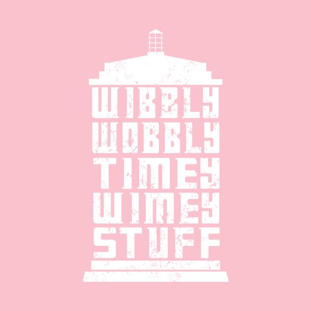 WIBBLY,WOBBLY TIMEY WIMEY STUFF