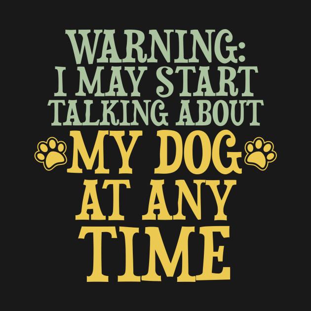 Warning: Talking About My Dog (2)
