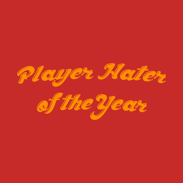 Player Hater's Club