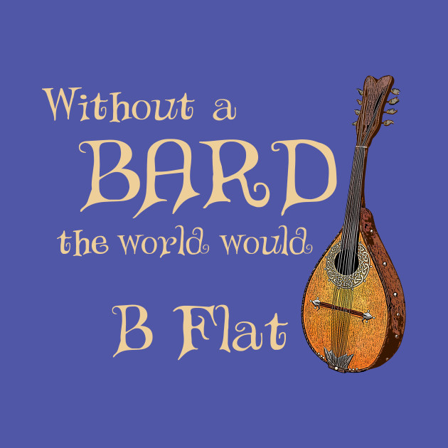 Bard Class RPG Tabletop Dungeons Party B Flat Lute Pun