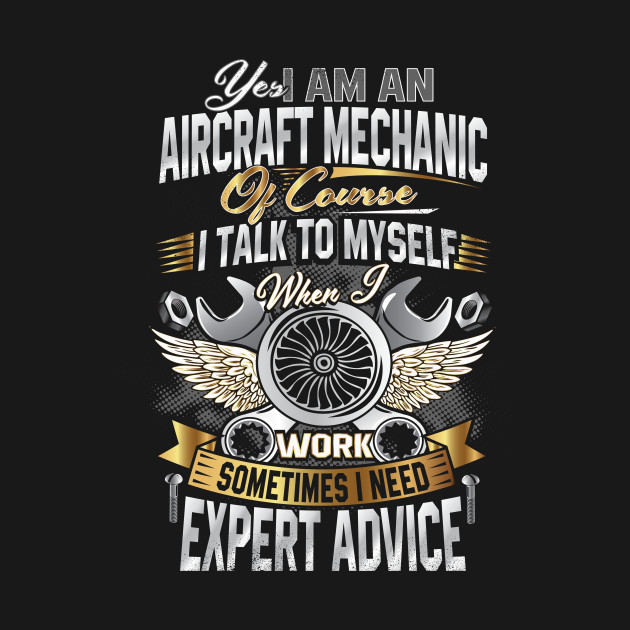 I'm An Aircraft Mechanic T-Shirt Funny Quote Aviation Safety