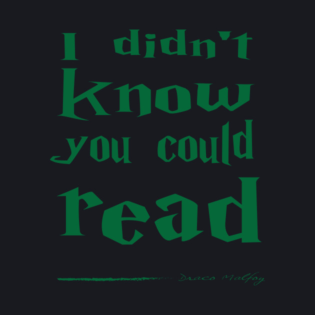 didn't know you could read