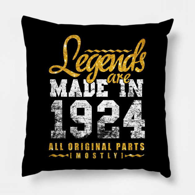 Legends Are Made In 1924 94 Years Old 94th B Day Gift Pillow