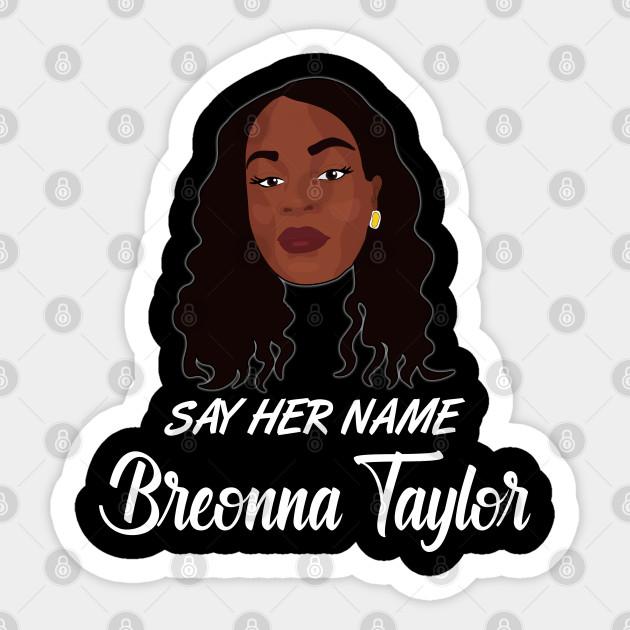 Breonna Taylor Say Her Name Breonna Taylor Sticker Teepublic Au