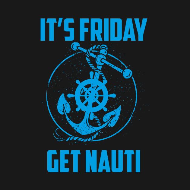 it's friday get nauti