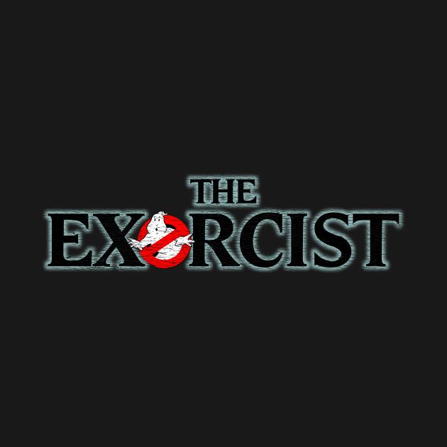 "EXORCIST ( a la ""Ghostbusters"")"
