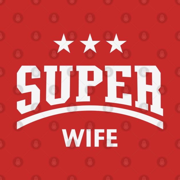 Super Wife (White)