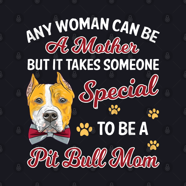 Special To Be A Pit Bull Mom