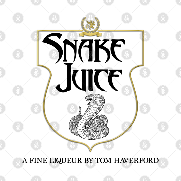SNAKE JUICE : A Fine Liqueur by Tom Haverford