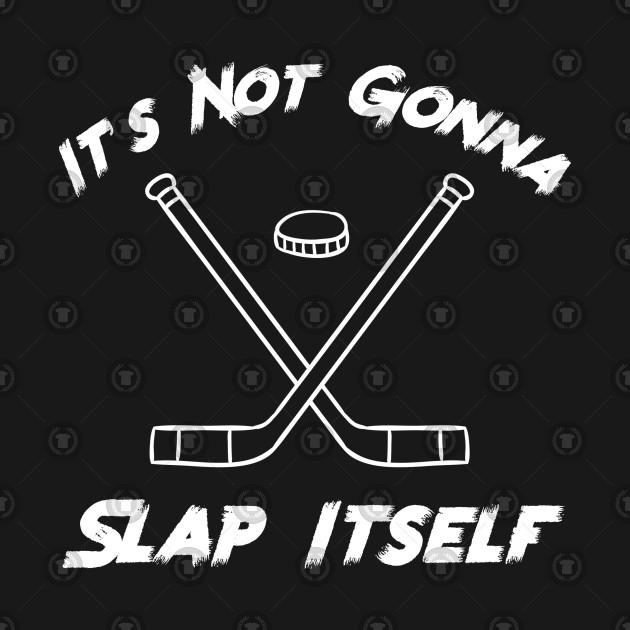 Not Gonna Slap Itself