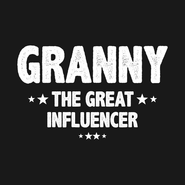 Granny the great influencer Gift for Granny Grandma
