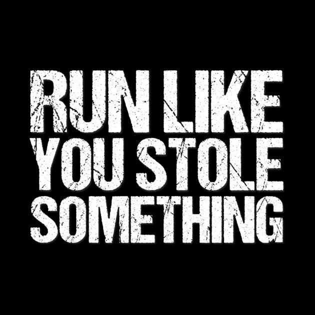 enorme inventario Sconto del 60% marchi riconosciuti Funny Running Marathon Run Like You Stole Something