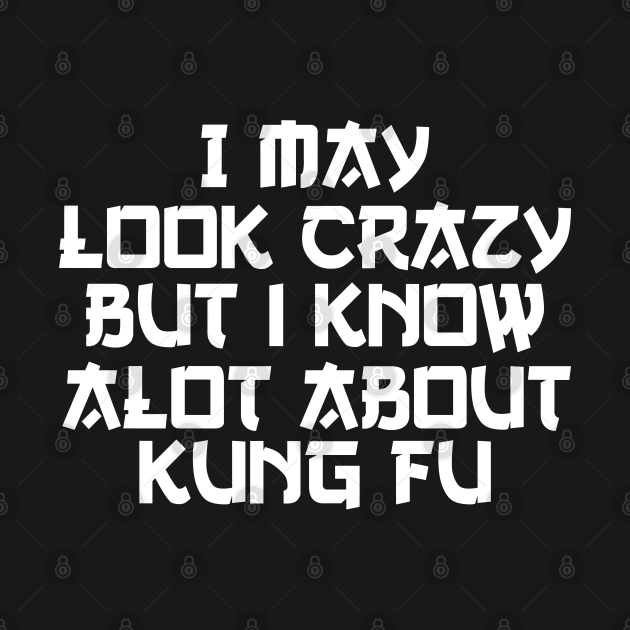 i know alot about kung fu