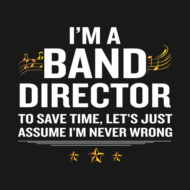 Band Director T-Shirt Funny Quote Gold Awesome Gift