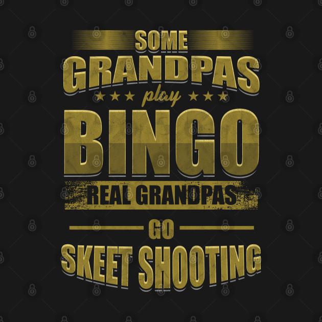 Clay Pigeon Shooter Hunter Wildlife Skeet Sports Real Grandpas Go Skeet Shooting Gift