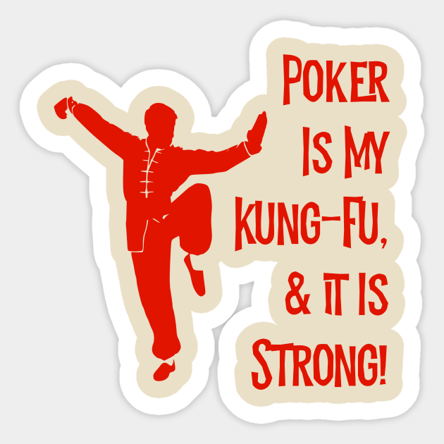 Poker Is My Kung Fu Poker Player Sticker Teepublic