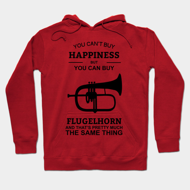 You Can't Buy Happiness But You Can Buy Flugelhorn