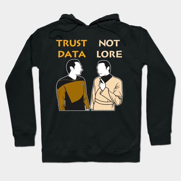 Trust Data Not Lore Funny
