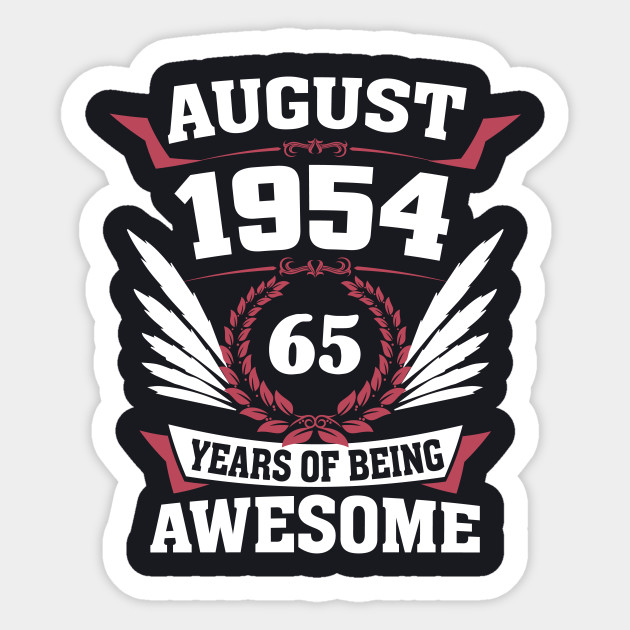 August 1954 65 Years Of Being Awesome