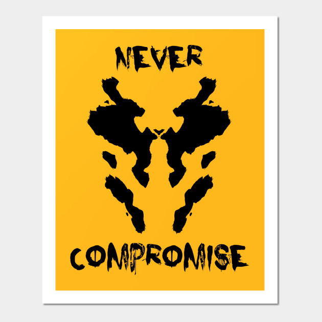 rorschach never compromise watchmen watchmen posters and art