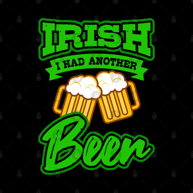 St Patricks Day Another Irish Beer Irish Gift