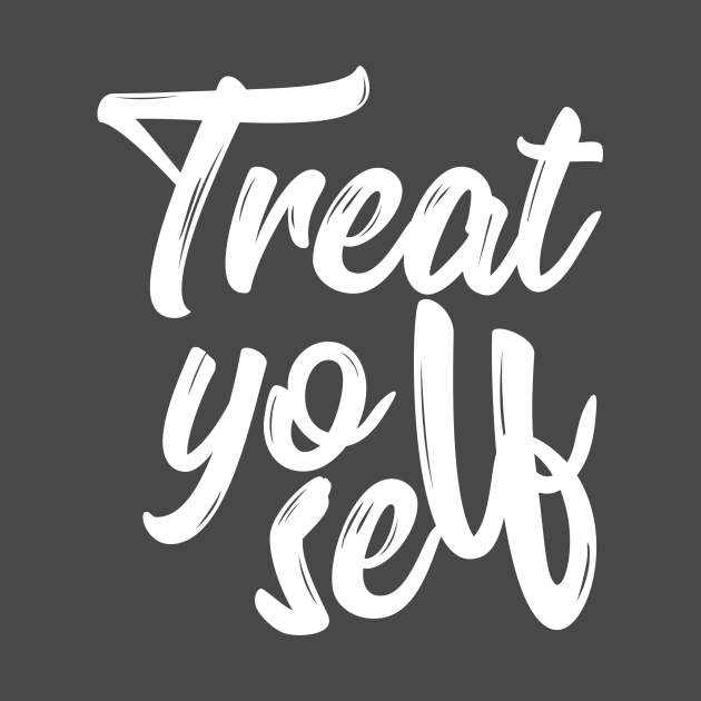 Treat Yo Self-Typography