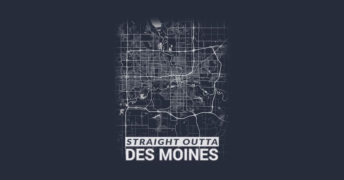 Straight Outta Des Moines Iowa City Map on vancouver city map, wright county city map, okemah city map, dumas city map, duvall city map, bainbridge island city map, fife city map, pierre city map, newton city map, ferguson city map, council bluffs city limits map, grimes city map, lowell city map, clive city map, black hawk city map, st. louis city map, indianapolis city map, tulsa city map, minneapolis st paul city map, el paso city map,